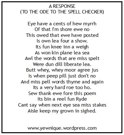 A response to the ode to the spell checker no name